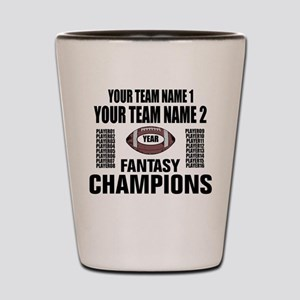 YOUR TEAM FANTASY CHAMPIONS Shot Glass