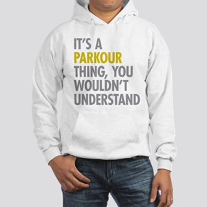 Its A Parkour Thing Hooded Sweatshirt