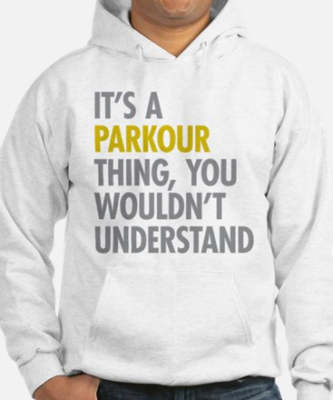 Its A Parkour Thing Jumper Hoodie