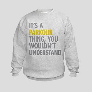 Its A Parkour Thing Kids Sweatshirt