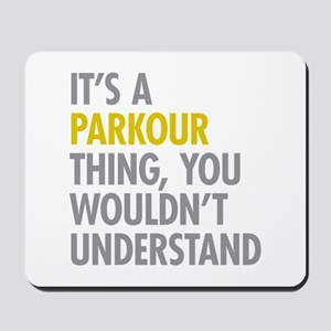 Its A Parkour Thing Mousepad