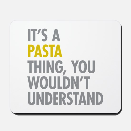 Its A Pasta Thing Mousepad