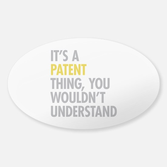 Its A Patent Thing Sticker (Oval)