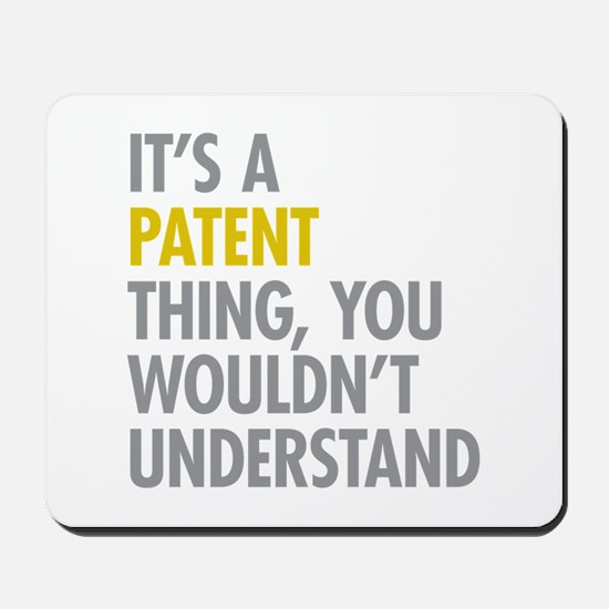 Its A Patent Thing Mousepad