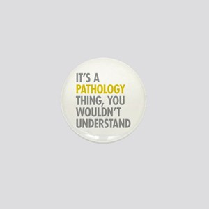 Its A Pathology Thing Mini Button