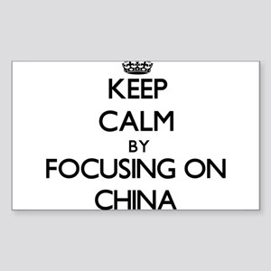 Keep Calm by focusing on China Sticker