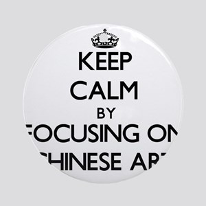 Keep Calm by focusing on Chinese Ornament (Round)