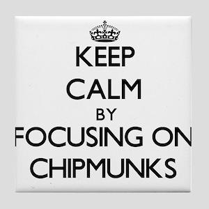 Keep Calm by focusing on Chipmunks Tile Coaster