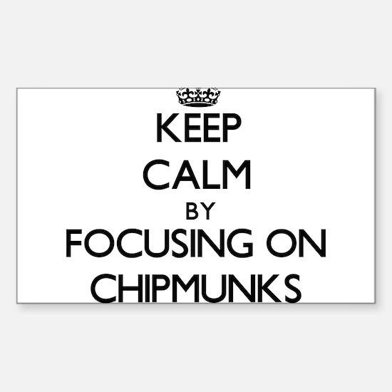 Keep Calm by focusing on Chipmunks Decal