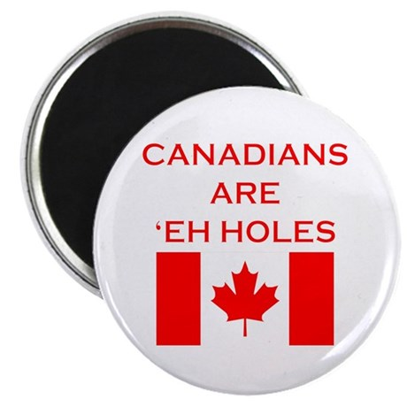 """Canadians Are 'Eh Holes 2.25"""" Magnet (100 pack)"""
