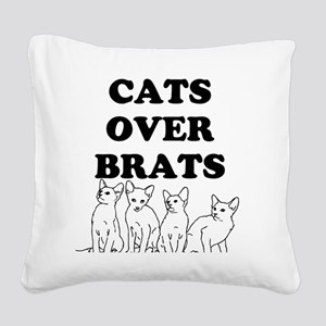 Cats Over Brats Square Canvas Pillow