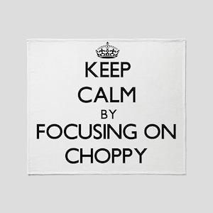 Keep Calm by focusing on Choppy Throw Blanket