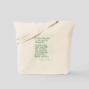 I hope you live a life... Tote Bag