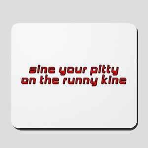 Sine Your Pitty Mousepad