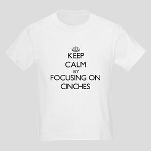 Keep Calm by focusing on Cinches T-Shirt