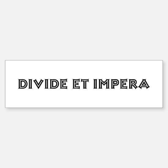 """""""Divide et Impera"""" Bumper Bumper Bumper Sticker"""