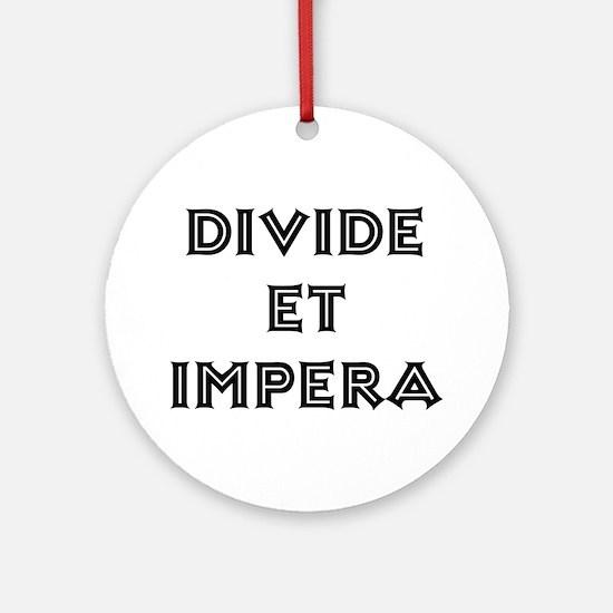 """""""Divide et Impera"""" Ornament (Round)"""