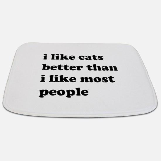 I Like Cats Better Than I Like Most People Bathmat