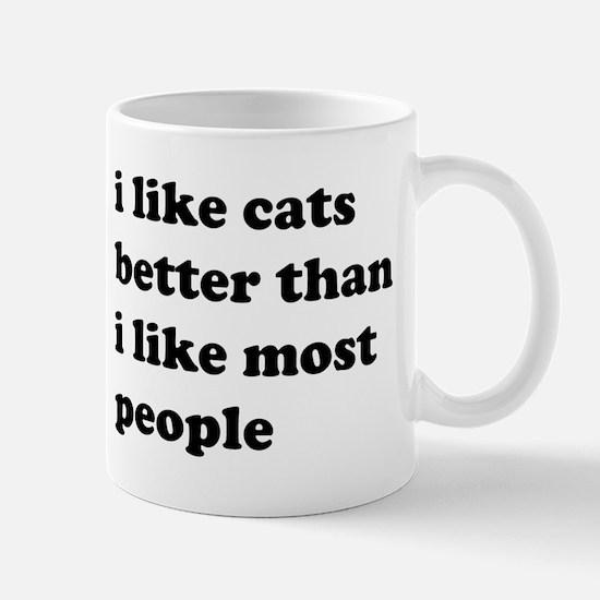 I Like Cats Better Than I Like Most People Mugs
