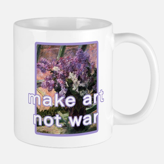 Anti-War Make Art Not War Mug