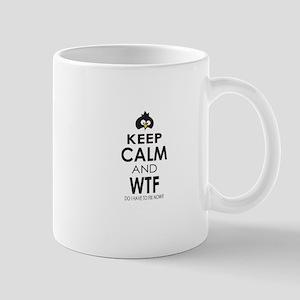 Penguin Keep Calm and WTF do I have to fix now Mug