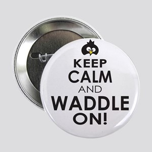 "Penguin Keep Calm and Waddle On 2.25"" Button (10 p"
