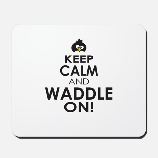 Penguin Keep Calm and Waddle On Mousepad