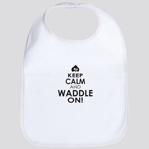 Penguin Keep Calm and Waddle On Bib