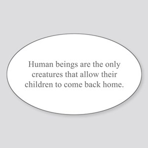 Human beings are the only creatures that allow the