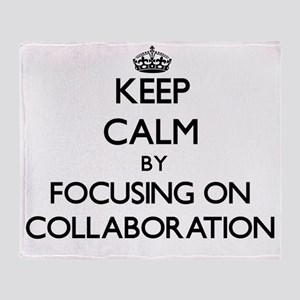 Keep Calm by focusing on Collaborati Throw Blanket