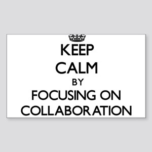 Keep Calm by focusing on Collaboration Sticker