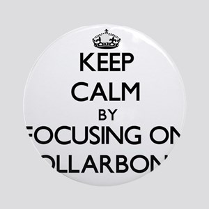 Keep Calm by focusing on Collarbo Ornament (Round)