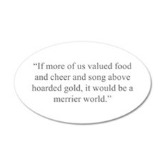 If more of us valued food and cheer and song above