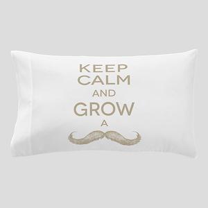 Keep calm and grow a mustache Pillow Case