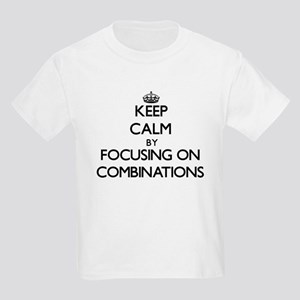 Keep Calm by focusing on Combinations T-Shirt
