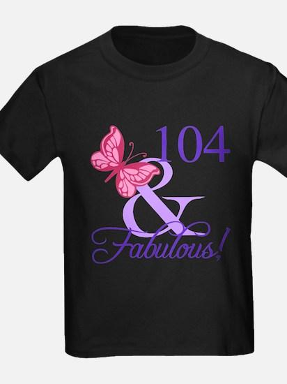 Fabulous 104th Birthday T-Shirt