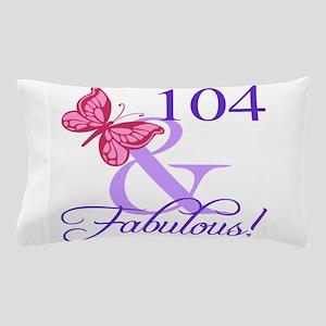 Fabulous 104th Birthday Pillow Case