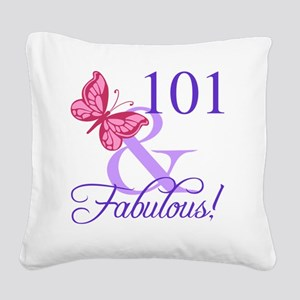 Fabulous 101st Birthday Square Canvas Pillow