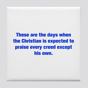 These are the days when the Christian is expected