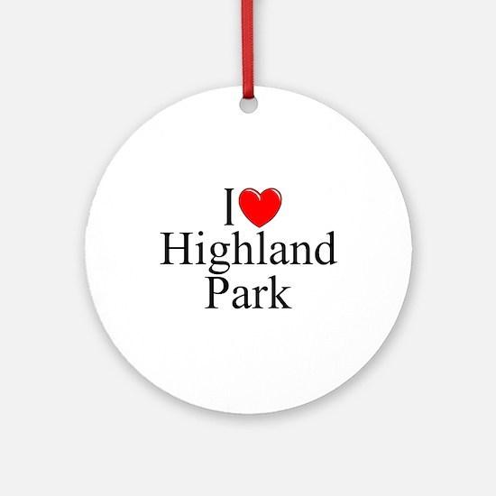 """I Love Highland Park"" Ornament (Round)"