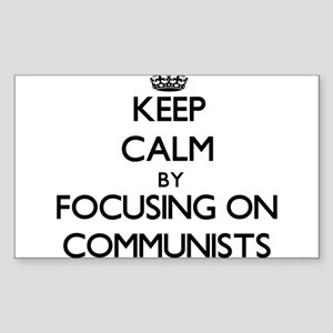 Keep Calm by focusing on Communists Sticker