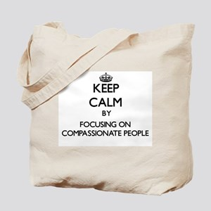 Keep Calm by focusing on Compassionate Pe Tote Bag