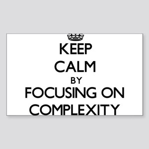 Keep Calm by focusing on Complexity Sticker