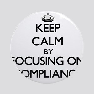 Keep Calm by focusing on Complian Ornament (Round)