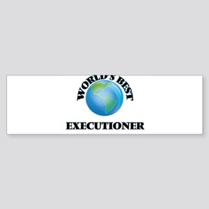 World's Best Executioner Bumper Sticker