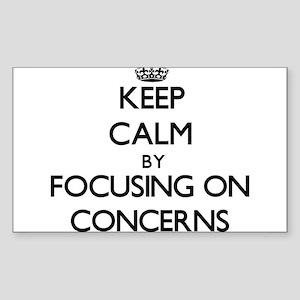Keep Calm by focusing on Concerns Sticker