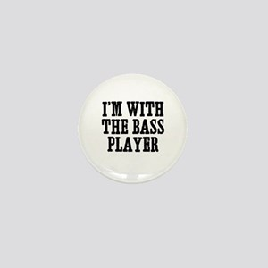 I'm with the bass player Mini Button