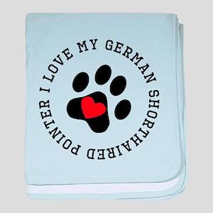 I Love My German Shorthaired Pointer baby blanket
