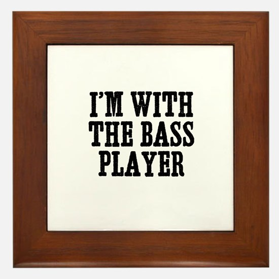 I'm with the bass player Framed Tile