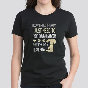 I Just Need To Go Camping With My Dog T Sh T-Shirt